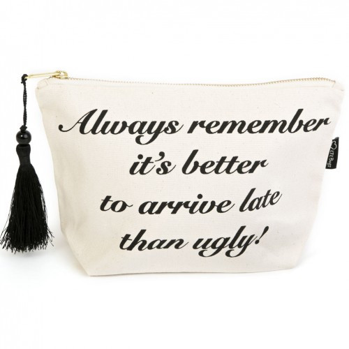 Better to arrive late make up bag
