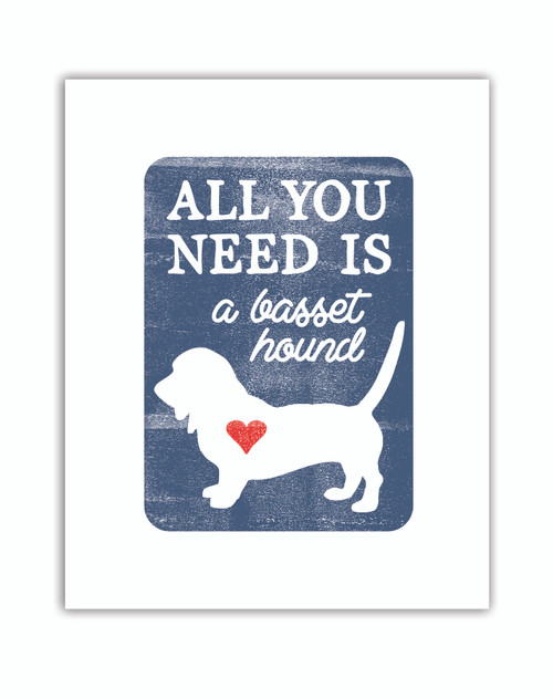 PRINT | ALL YOU NEED IS A DOG