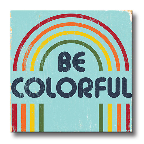 MINI SIGN | BE COLORFUL
