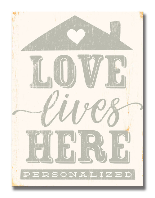 SIGN | LOVE LIVES HERE (HOUSE)