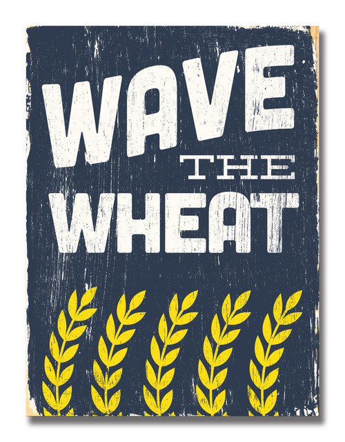 SIGN | WAVE THE WHEAT