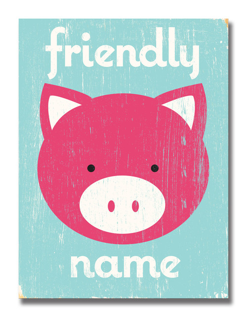 SIGN   FRIENDLY PIG