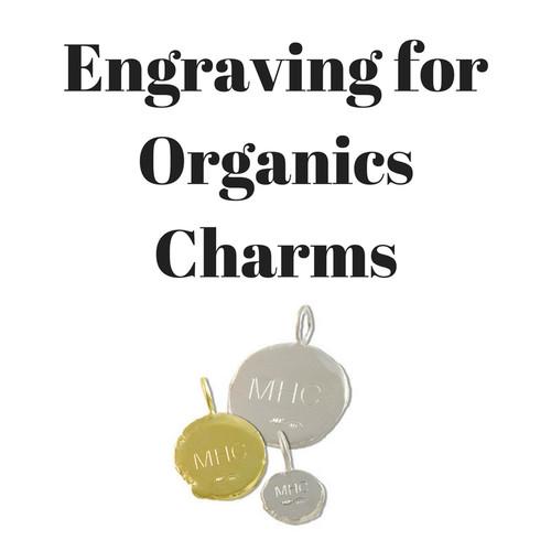 Engraving for Organics Charms (BACK)