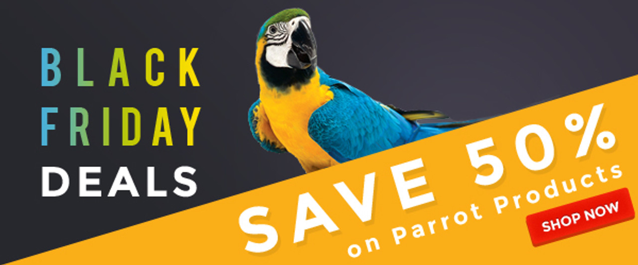 Black Friday & Cyber Monday Deals on Parrot Supplies