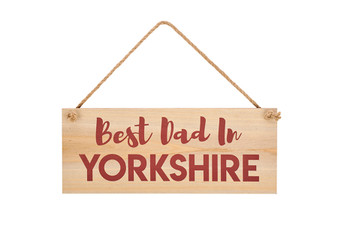 Best Dad in Yorkshire Sign