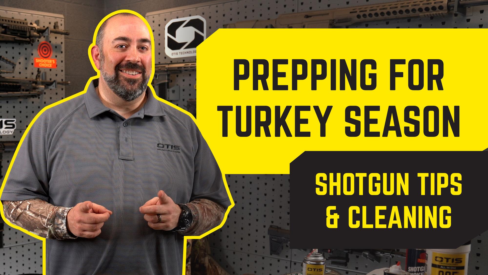 Prepping for Turkey Season | Hunting Tips & Shotgun Cleaning
