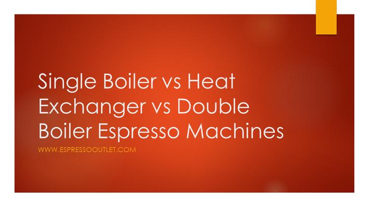 Single Boiler vs Heat Exchanger / HX vs Double Boiler Espresso Machine Comparison