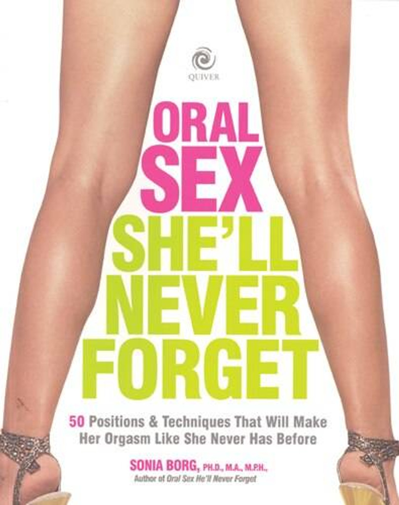 Oral Sex Shell Never Forget by Sonia Borg PHD, MA