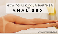 How Do I Ask My Partner For Anal Sex?