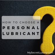 How To Choose A Personal Lubricant
