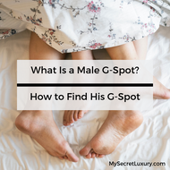 What Is the Male G-Spot – How to Find His P-Spot