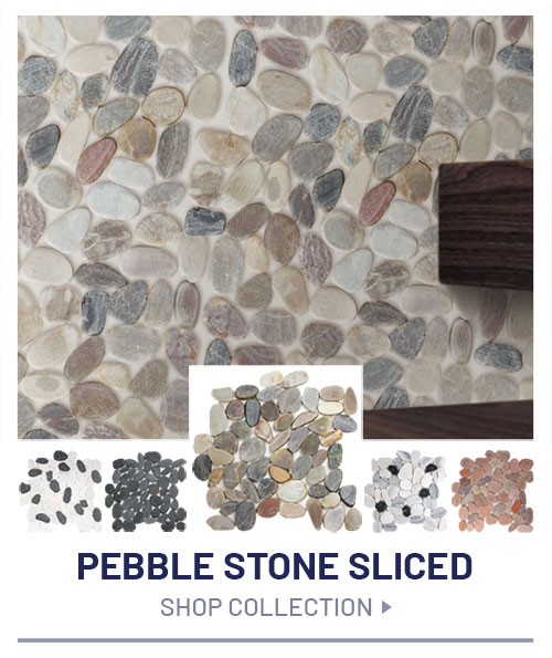 our-collection-pebble-stone-sliced.jpg