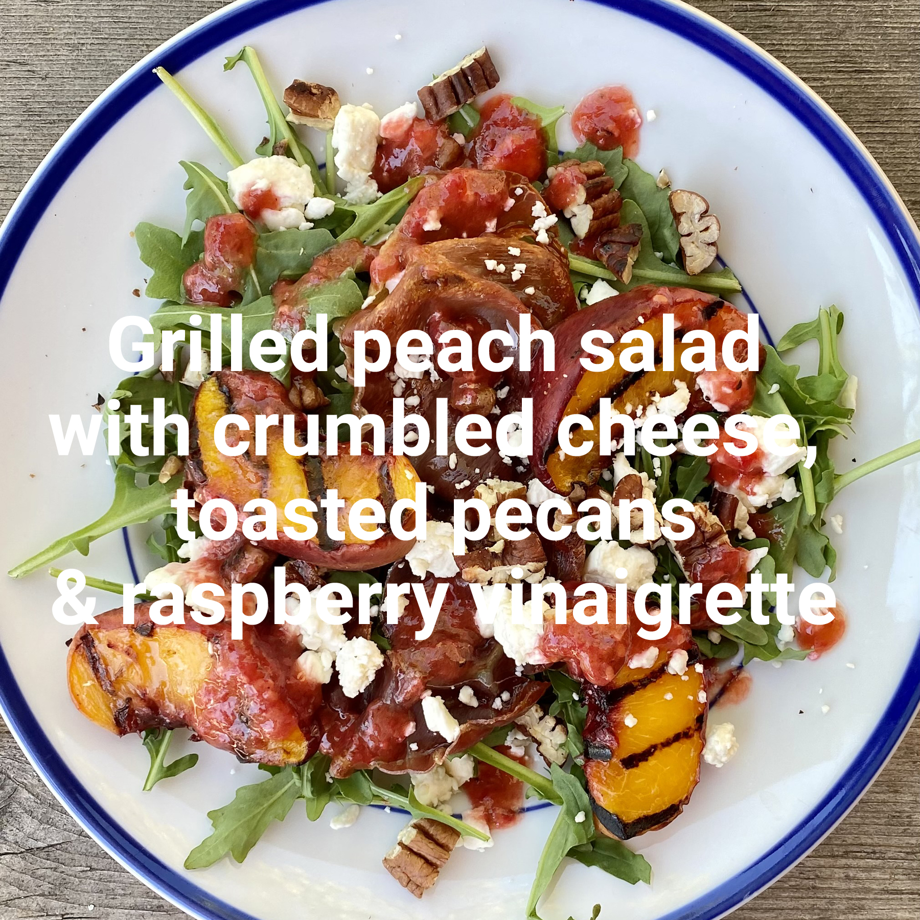 grilled-peach-salad-with-crumbled-cheese-toasted-pecans-raspberry-vinaigrette.jpg