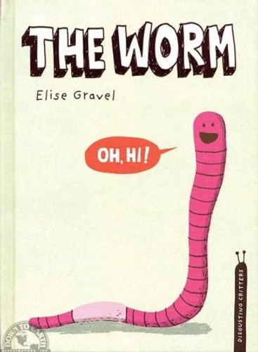 The Worm by Elise Gravel Hardcover
