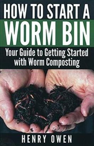 How to Start a Worm Bin by Henry Owen Paperback