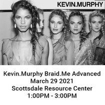 KevinMurphy BraidMe Advanced 3.29 1PM Scottsdale