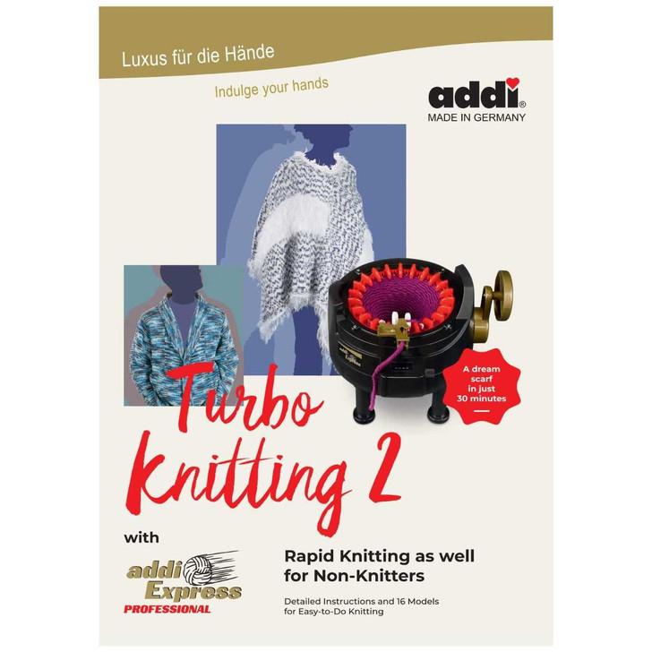 Turbo-Knitting 2 with addi-Express Professional - addi Pattern Book