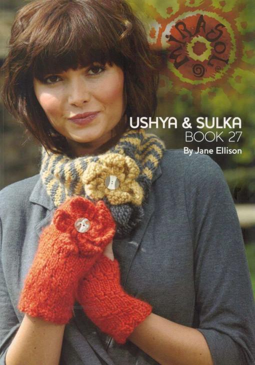 Ushya & Sulka Mirasol Knitting Pattern Book 27 by Jane Ellison