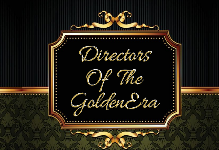 Directors of The Golden Era