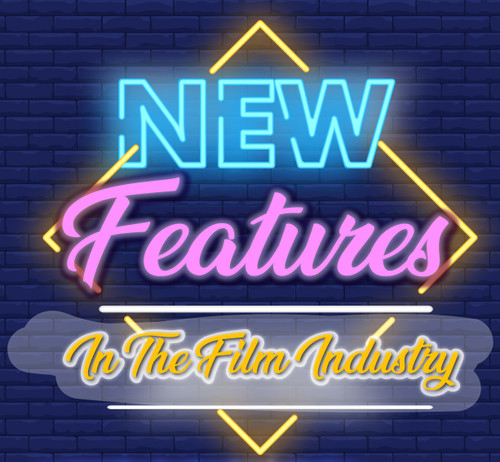 New Features to the Film Industry