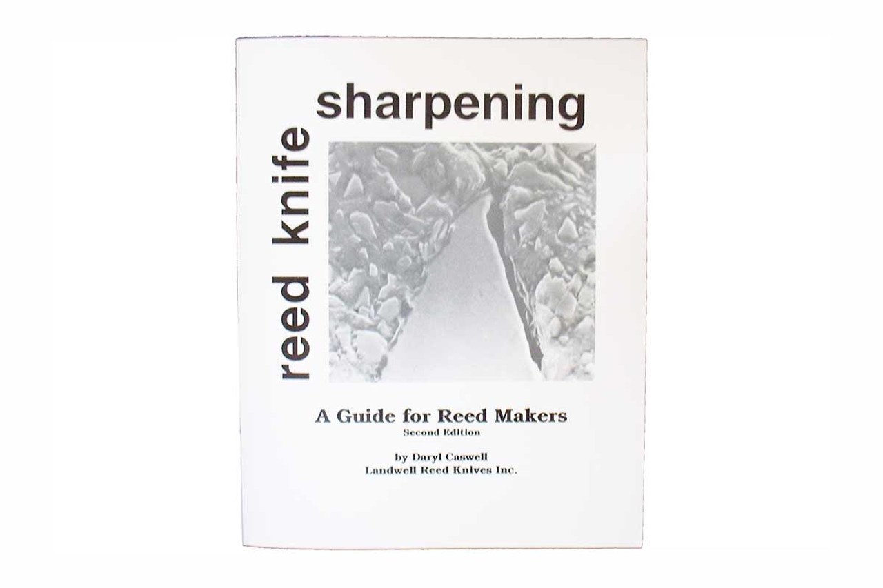"""""""Reed Knife Sharpening - A Guide for Reed Makers"""" by Daryl Caswell of Landwell Reed Knives"""