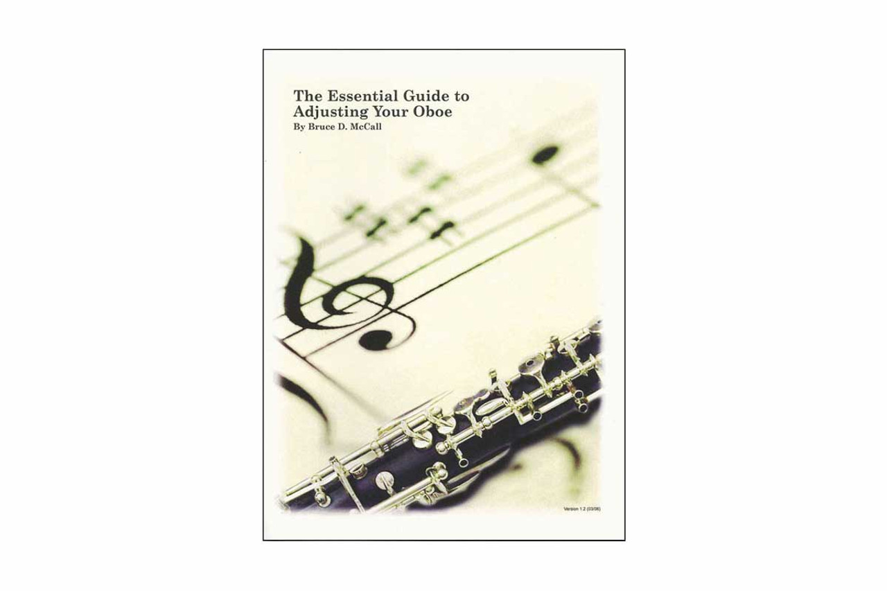 """""""The Essential Guide to Adjusting Your Oboe"""" by Bruce McCall"""