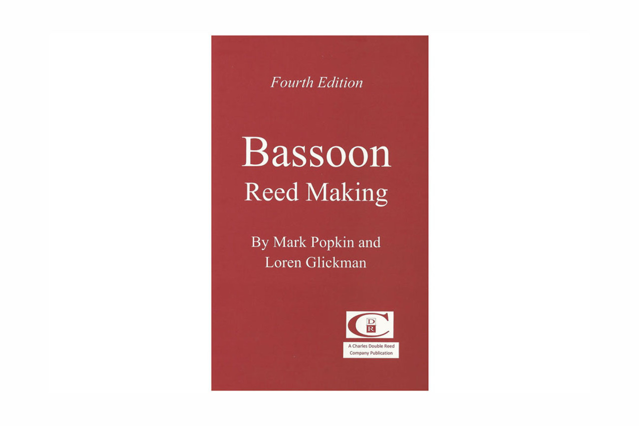 """""""Bassoon Reed Making"""" by Popkin and Glickman, 4th Edition"""