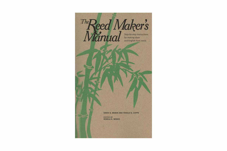 """""""The Reed Maker's Manual"""" by Weber and Capps"""
