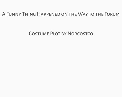 A Funny Thing Happened on the Way to the Forum Costume Plot   by Norcostco