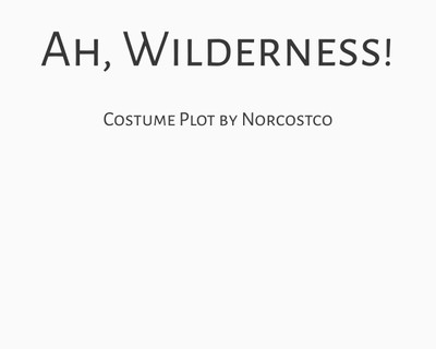 Ah, Wilderness Costume Plot   by Norcostco