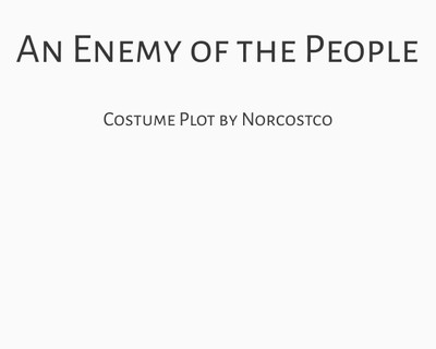 An Enemy of the People Costume Plot   by Norcostco