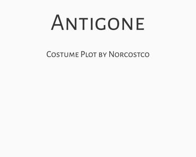 Antigone Costume Plot | by Norcostco