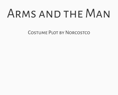 Arms and the Man Costume Plot   by Norcostco