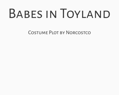Babes in Toyland Costume Plot   by Norcostco