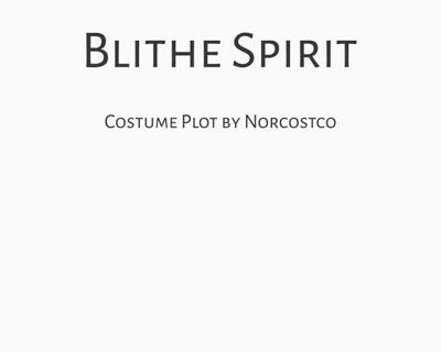 Blithe Spirit Costume Plot | by Norcostco