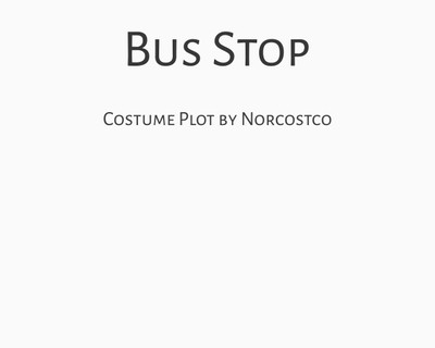 Bus Stop Costume Plot | by Norcostco