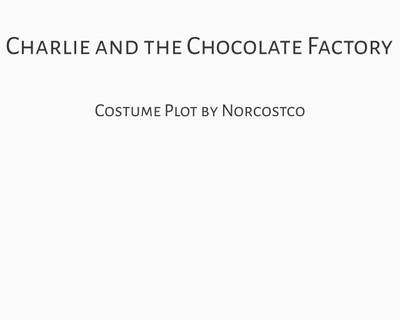 Charlie and the Chocolate Factory Costume Plot   by Norcostco