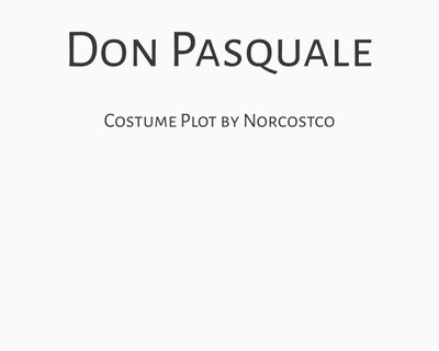 Don Pasquale Costume Plot | by Norcostco
