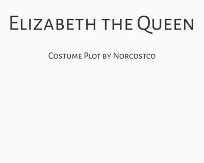 Elizabeth the Queen Costume Plot   by Norcostco