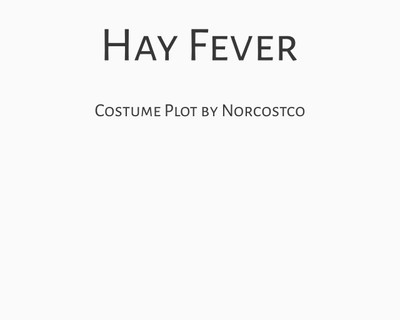 Hay Fever Costume Plot   by Norcostco