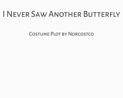 I Never Saw Another Butterfly Costume Plot | by Norcostco