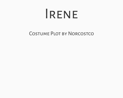 Irene Costume Plot | by Norcostco