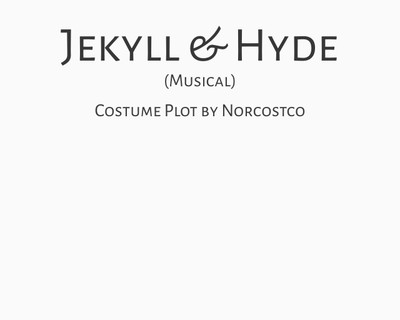 Jekyll and Hyde (Musical) Costume Plot | by Norcostco