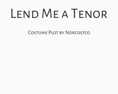 Lend Me A Tenor Costume Plot   by Norcostco