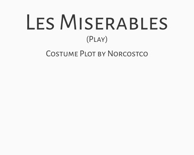 Les Miserables (play) Costume Plot   by Norcostco