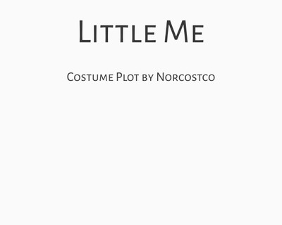 Little Me Costume Plot   by Norcostco
