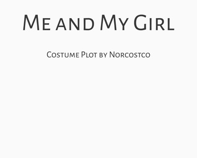 Me and My Girl Costume Plot   by Norcostco