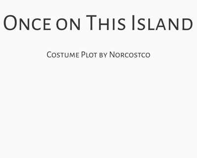 Once on This Island Costume Plot   by Norcostco