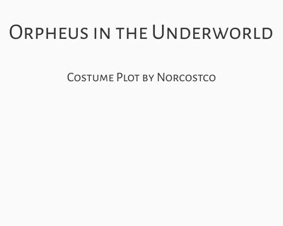 Orpheus in the Underworld Costume Plot | by Norcostco