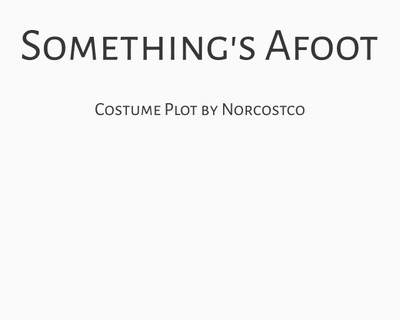 Something's Afoot Costume Plot   by Norcostco